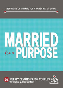 Married For A Purpose: New Habits Of Thinking For A Higher Way Of Living