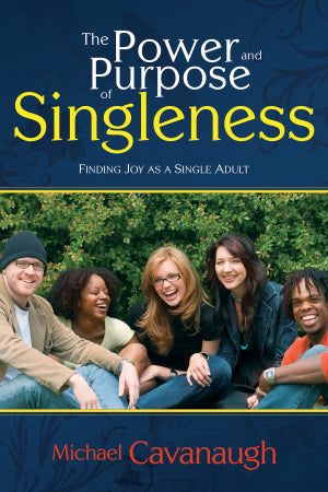Power And Purpose Of Singleness: Finding Fulfillment as a Single Adult
