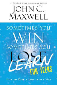 Sometimes You Win--Sometimes Your Learn For Teens