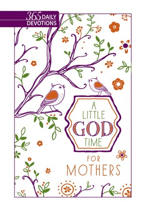 A Little God Time For Mothers- Gift Edition
