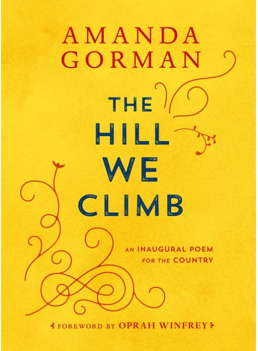 The Hill We Climb: An Inaugural Poem for the Country--- PRE-ORDER