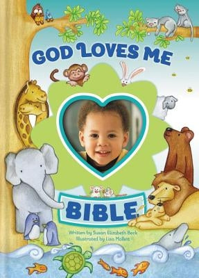 God Loves Me Bible, Newly Illustrated Edition: Photo Frame on Cover by Beck, Susan Elizabeth