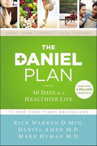 The Daniel Plan: 40 Days to a Healthier Life by Warren, Rick