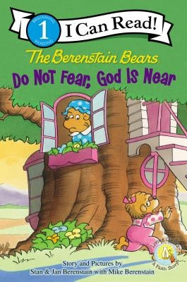 Do Not Fear, God Is Near by Berenstain, Stan