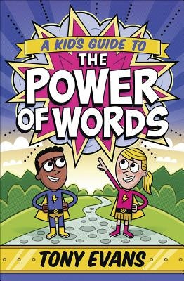 A Kid's Guide to the Power of Words by Evans, Tony