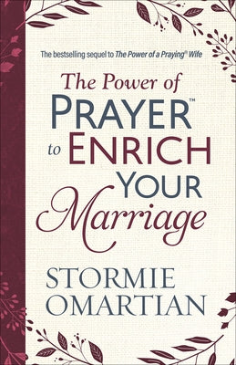 The Power of Prayer(tm) to Enrich Your Marriage by Omartian, Stormie