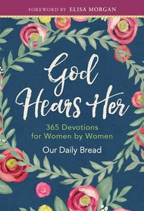 God Hears Her: 365 Devotions for Women by Women by Our Daily Bread Ministries