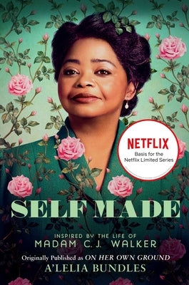 Self Made: Inspired by the Life of Madam C.J. Walker by Bundles, A'Lelia