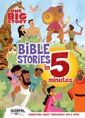 One Big Story Bible Stories in 5 Minutes (Padded): Connecting Christ Throughout God's Story by B&h Kids Editorial