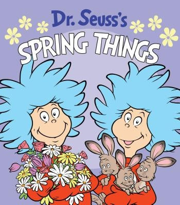 Dr. Seuss's Spring Things by Dr Seuss