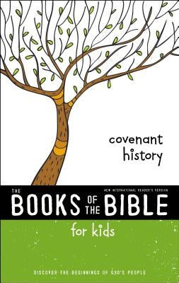 NIRV, the Books of the Bible for Kids: Covenant History, Paperback: Discover the Beginnings of God's People by Zondervan