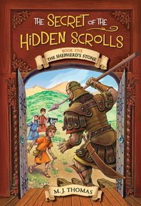 The Secret of the Hidden Scrolls: The Shepherd's Stone, Book 5 by Thomas, M. J.