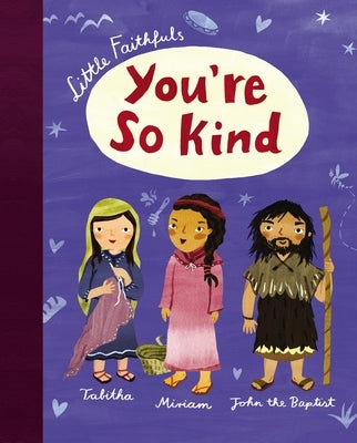 Little Faithfuls: You're So Kind by Marrs, Carrie