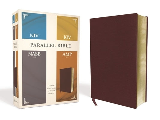 Niv, Kjv, Nasb, Amplified, Parallel Bible, Bonded Leather, Burgundy: Four Bible Versions Together for Study and Comparison by Zondervan