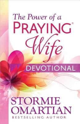 The Power of a Praying(r) Wife Devotional by Omartian, Stormie
