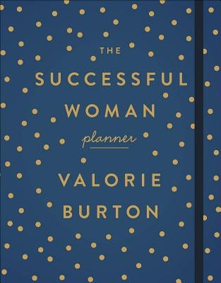 The Successful Woman Planner by Burton, Valorie