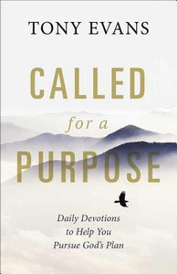 Called for a Purpose: Daily Devotions to Help You Pursue God's Plan by Evans, Tony