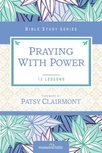 Praying with Power by Women of Faith