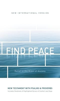 Niv, Find Peace New Testament with Psalms and Proverbs, Paperback: Relief in the Midst of Anxiety by Zondervan