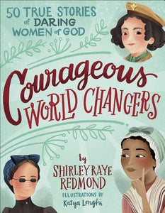 Courageous World Changers: 50 True Stories of Daring Women of God by Redmond, Shirley Raye
