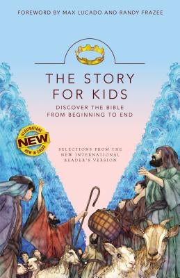 NIRV, The Story For Kids, Paperback: Discover The Bible from Beginning to End by Lucado, Max