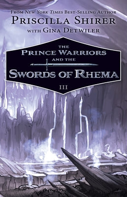 The Prince Warriors and the Swords of Rhema by Shirer, Priscilla