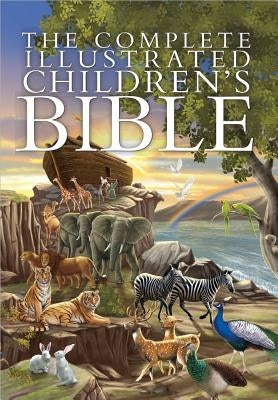The Complete Illustrated Children's Bible by Emmerson, Janice