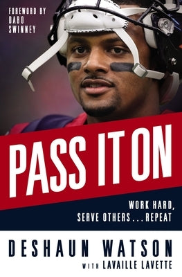 Pass It on: Work Hard, Serve Others . . . Repeat by Watson, Deshaun