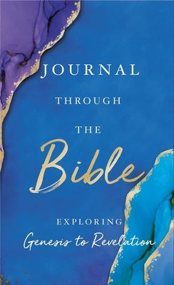 Journal Through the Bible: Explore Genesis to Revelation by Thomas Nelson
