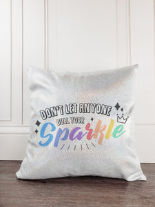 Don't Let Anyone Dull Your Sparkle Glitter Sparkle Throw Pillow - Incandescently