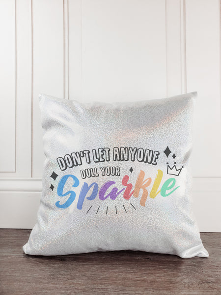 Don't Let Anyone Dull Your Sparkle Glitter Sparkle Throw Pillow Cover - Incandescently - Glitter Sparkle Throw Pillows - Farmhouse Decor