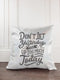 Don't Let Yesterday Take Too Much of Today Glitter Sparkle Throw Pillow Cover - Incandescently - Glitter Sparkle Throw Pillows - Farmhouse Decor