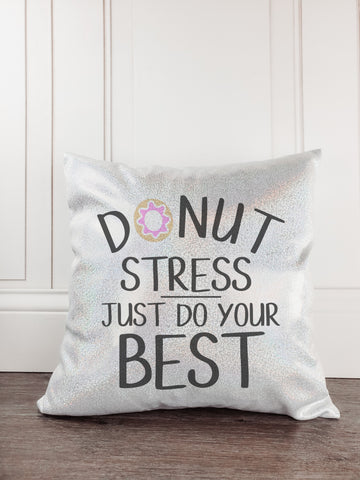 Donut Stress Just Do Your Best Glitter Sparkle Throw Pillow Cover - Incandescently - Glitter Sparkle Throw Pillows - Farmhouse Decor