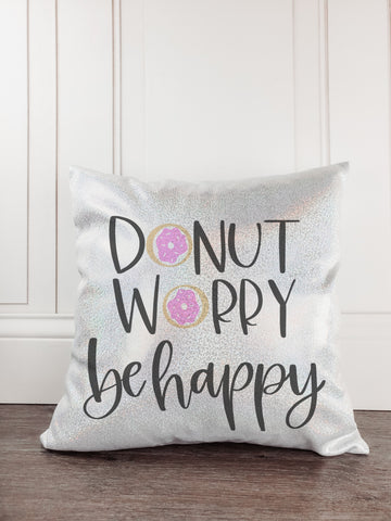 Donut Worry Be Happy Glitter Sparkle Throw Pillow - Incandescently
