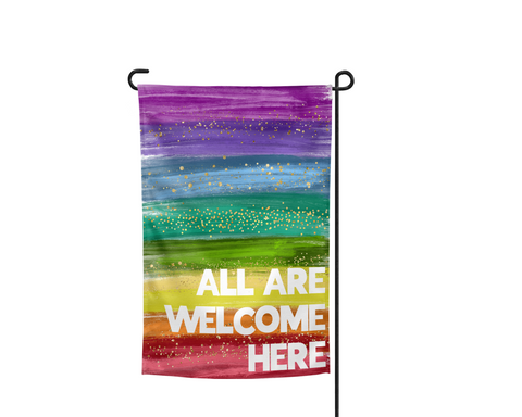 All Are Welcome Here Rainbow LGBTQ Garden Flag