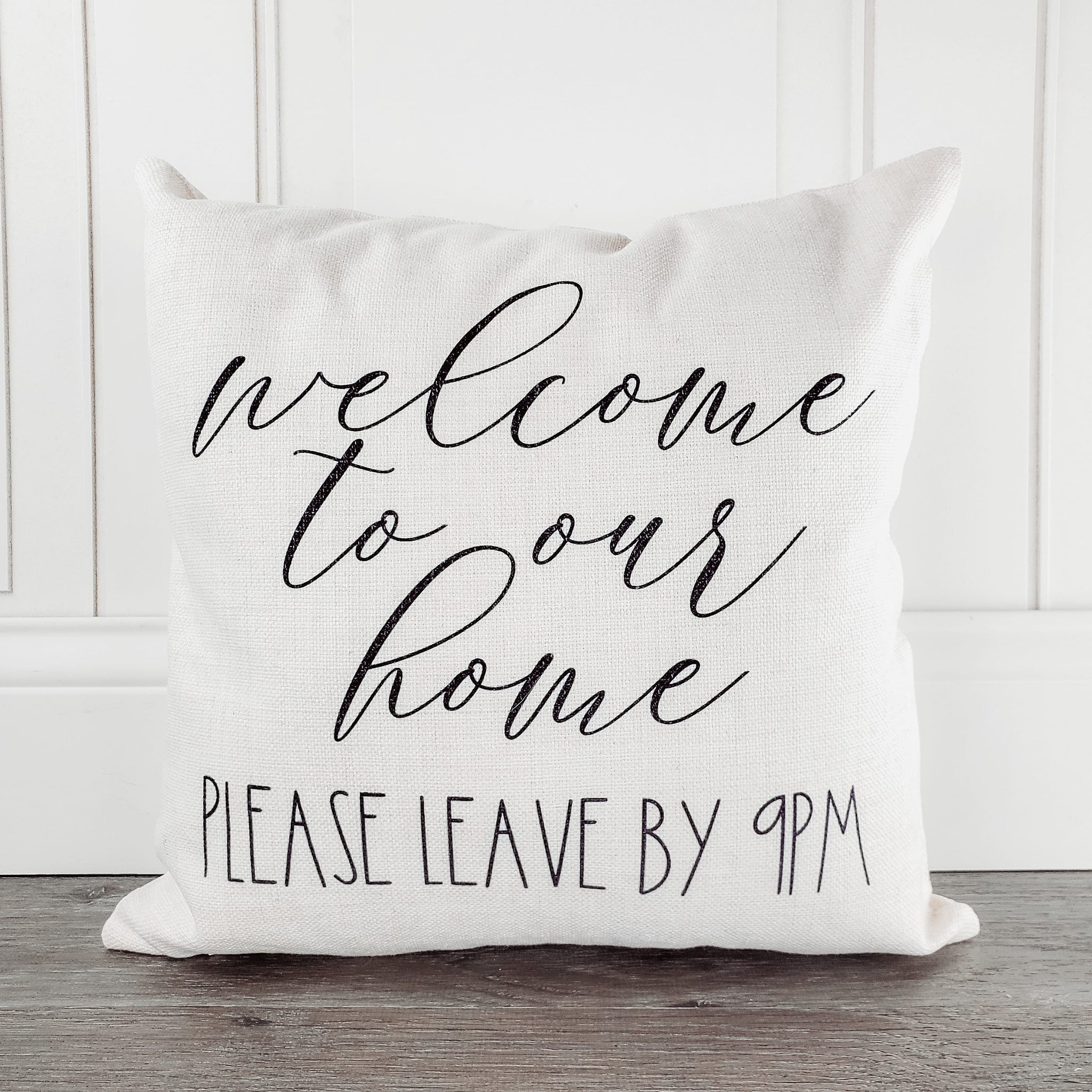 Welcome To Our Home Please Leave by 9PM Farmhouse Throw Pillow - Incandescently - Glitter Sparkle Throw Pillows - Farmhouse Decor