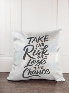 Take the Risk or Lose the Chance Glitter Sparkle Throw Pillow Cover - Incandescently - Glitter Sparkle Throw Pillows - Farmhouse Decor