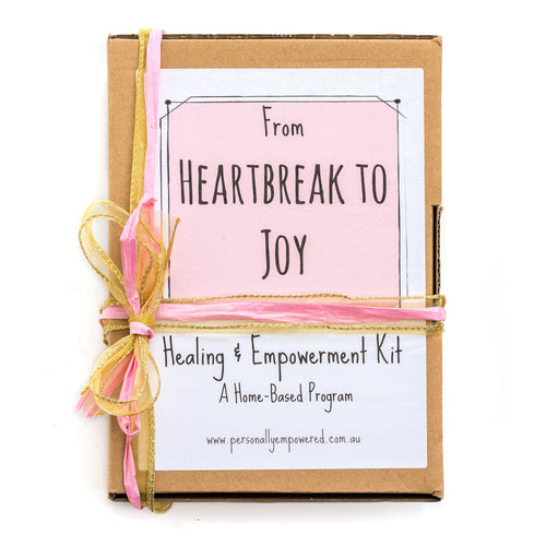 From Heartbreak to Joy - A Healing & Empowerment Kit