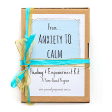 From Anxiety to Calm - A Healing & Empowerment Kit