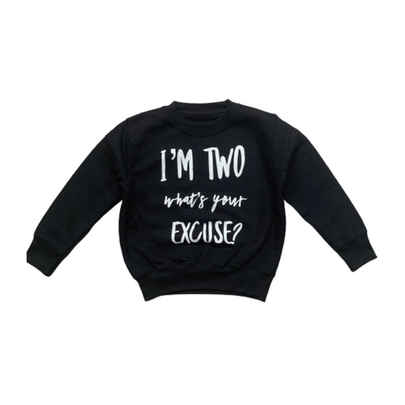 I'm two what's your excuse - milestone birthday sweatshirt or T-shirt