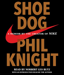 Shoe Dog - A Memoir By The Creator Of NIKE  - Phil Knight.  Book Review