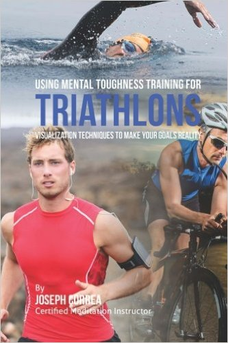 Book Review - Using Mental Toughness Training For Triathlons