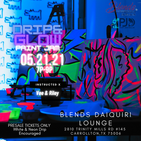 Drip 'N Glow Paint Jam at Blends Daiquiri Lounge