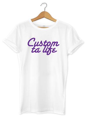 t-shirt original  cool motivation So Custom Custom ta life
