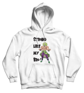 Sweat capucheLike my Bro hoddie Broly sweat dragon ball dragon ball super dragon ball super Broly