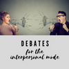 Debates - the ultimate in interpersonal interaction