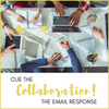 Collaborate!  The email response