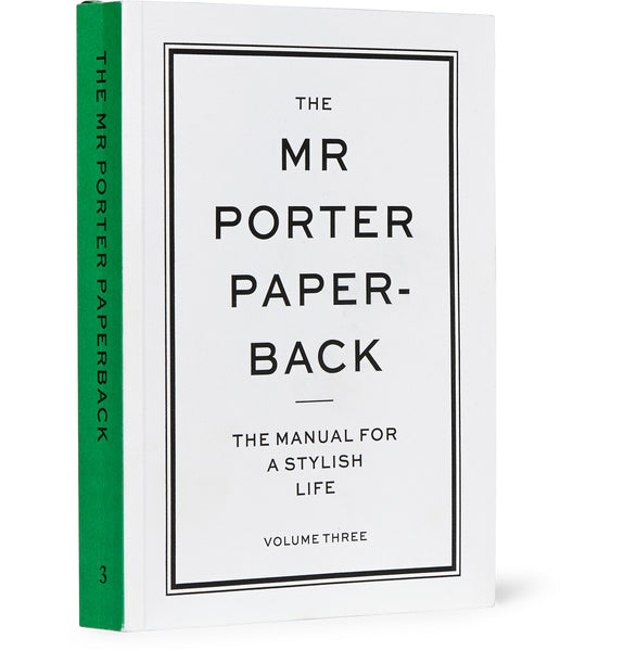 Mr Porter Paperback Vol.3 : Manual for a Style of Life