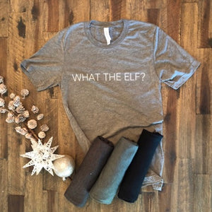 WHAT THE ELF? (unisex)