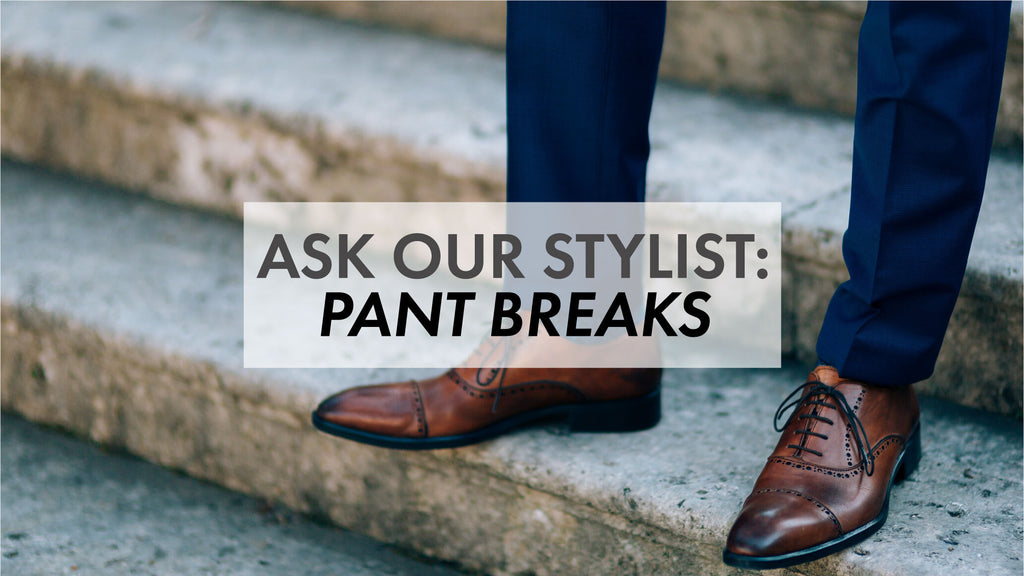 Ask Our Stylist: Fix Your Pant Break Before It Breaks Your Look